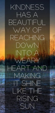 kidness-making-weary-heart-shine-life-quotes-sayings-pictures